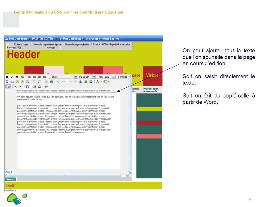 Guide d utilisation du CMS pour les contributeurs Exposium 9 On peut ajouter tout le texte que l on souhaite dans la page en cours d édition.