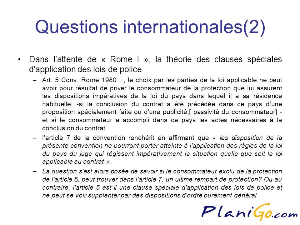 Questions internationales(2) Dans lattente de « Rome I », la théorie des clauses spéciales d application des lois de police –Art.