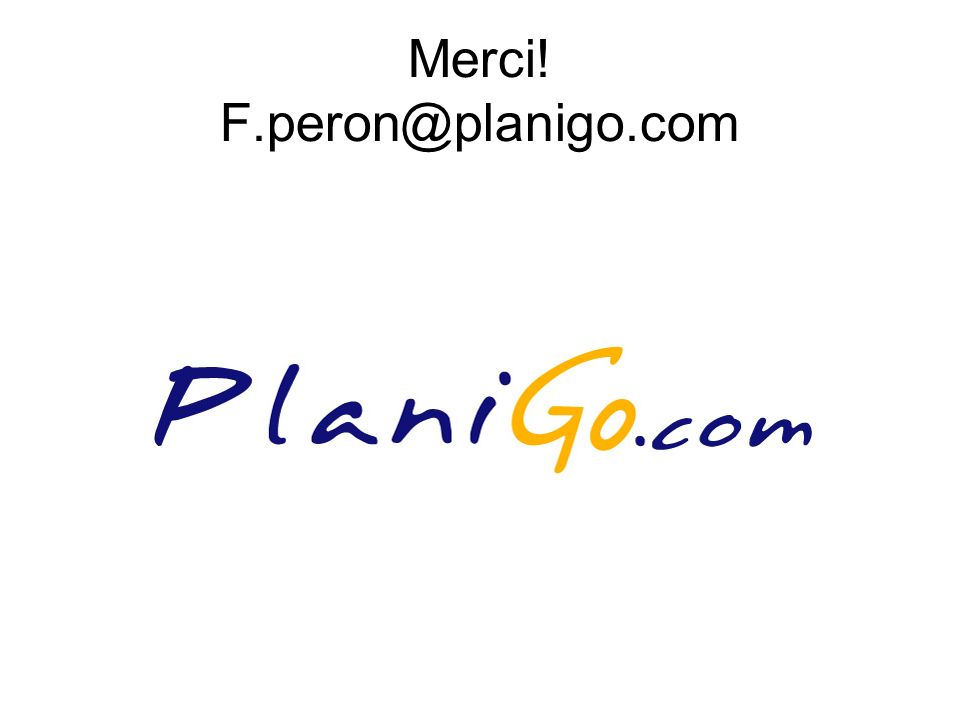 Merci! F.peron@planigo.com