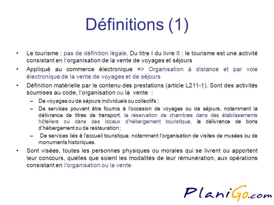Définitions (1) Le tourisme : pas de définition légale.