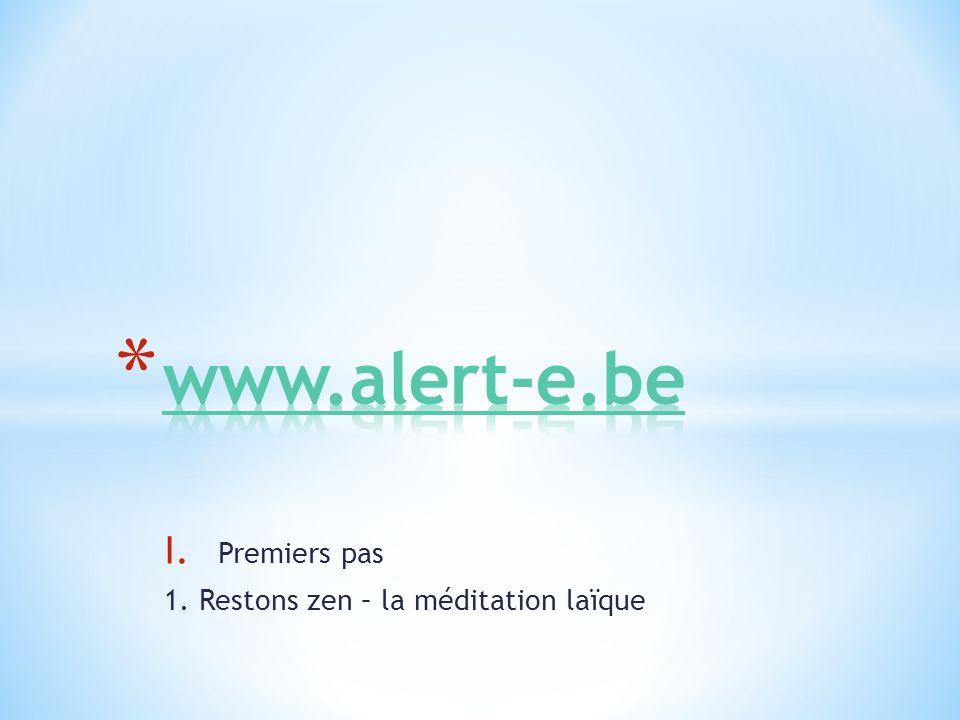 I. Premiers pas 1. Restons zen – la méditation laïque