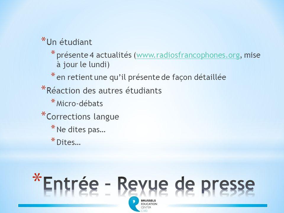 * Un étudiant * présente 4 actualités (www.radiosfrancophones.org, mise à jour le lundi)www.radiosfrancophones.org * en retient une quil présente de f