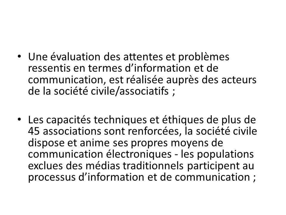 Une évaluation des attentes et problèmes ressentis en termes dinformation et de communication, est réalisée auprès des acteurs de la société civile/as