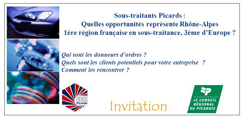 Sous-traitants Picards : Quelles opportunités représente Rhône-Alpes 1ère région française en sous-traitance, 3ème dEurope ? Qui sont les donneurs dor