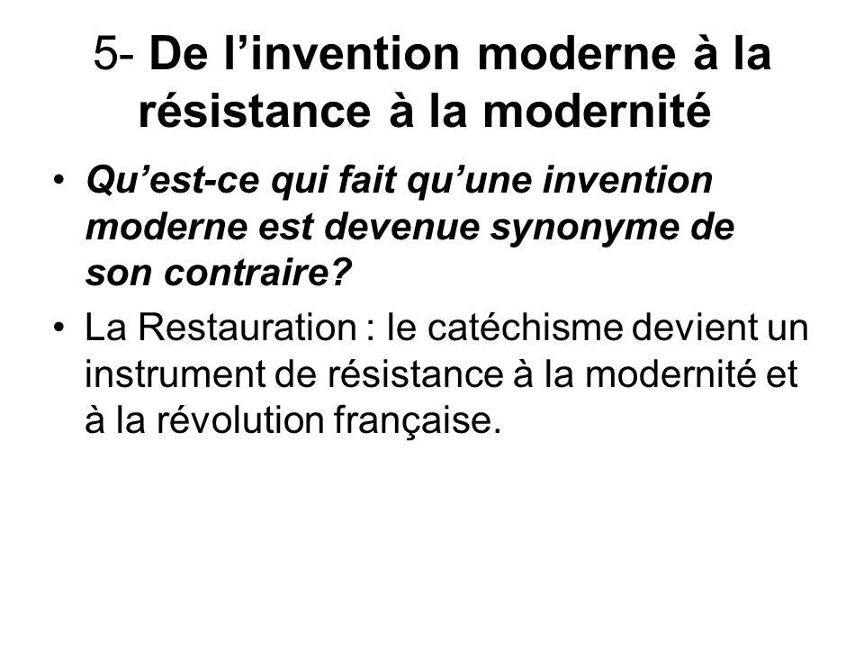 5- De linvention moderne à la résistance à la modernité Quest-ce qui fait quune invention moderne est devenue synonyme de son contraire.