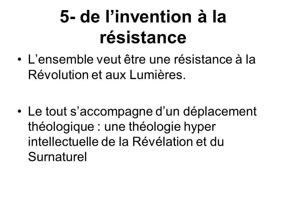 5- de linvention à la résistance Lensemble veut être une résistance à la Révolution et aux Lumières.