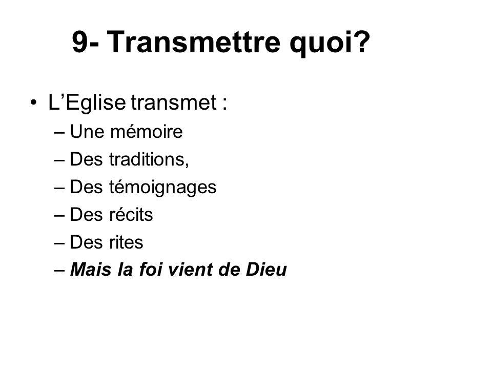 9- Transmettre quoi.