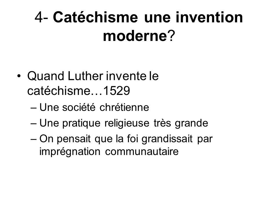 4- Catéchisme une invention moderne.