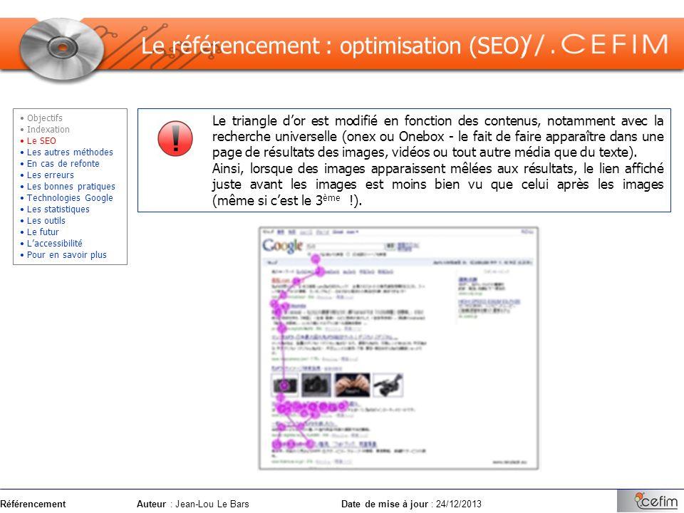 RéférencementAuteur : Jean-Lou Le Bars Date de mise à jour : 24/12/2013 Le triangle dor est modifié en fonction des contenus, notamment avec la recher