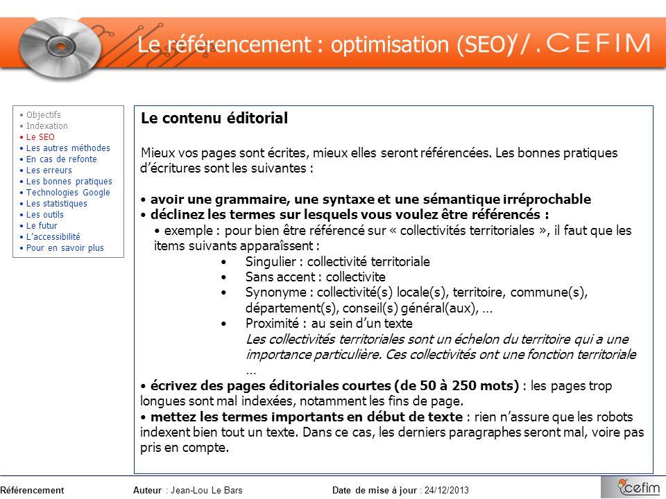 RéférencementAuteur : Jean-Lou Le Bars Date de mise à jour : 24/12/2013 Le contenu éditorial Mieux vos pages sont écrites, mieux elles seront référenc