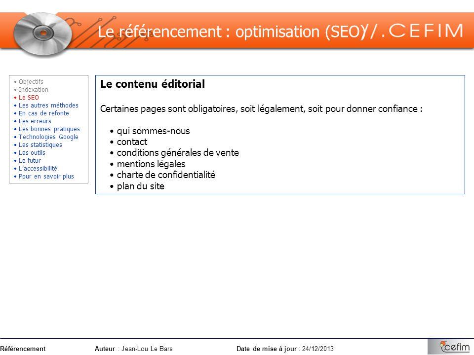 RéférencementAuteur : Jean-Lou Le Bars Date de mise à jour : 24/12/2013 Le contenu éditorial Certaines pages sont obligatoires, soit légalement, soit