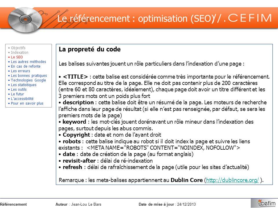 RéférencementAuteur : Jean-Lou Le Bars Date de mise à jour : 24/12/2013 La propreté du code Les balises suivantes jouent un rôle particuliers dans lin