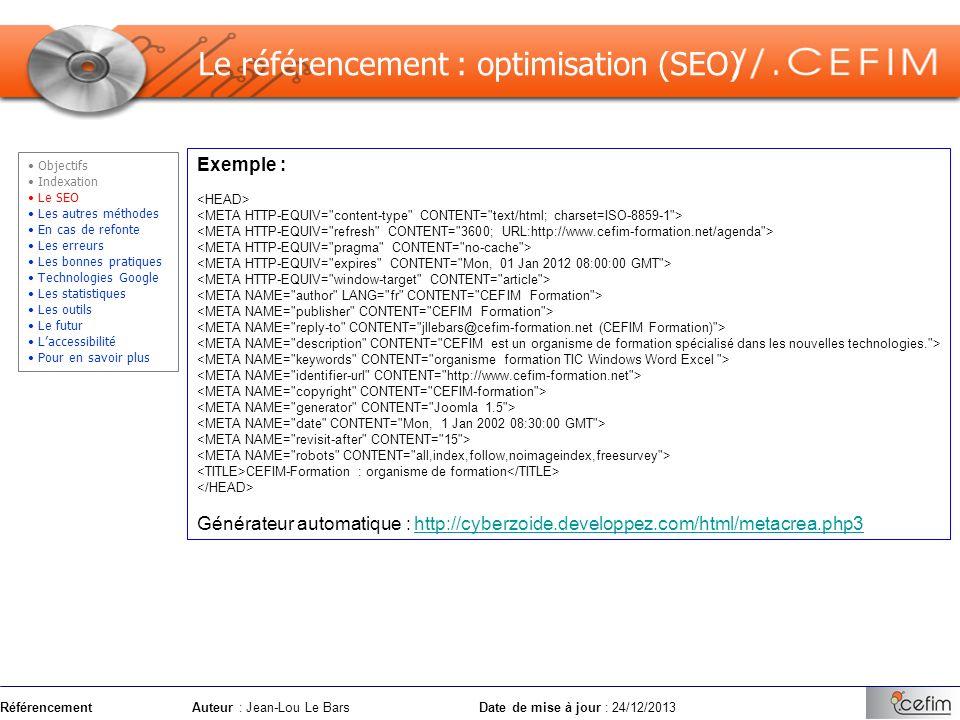 RéférencementAuteur : Jean-Lou Le Bars Date de mise à jour : 24/12/2013 Le référencement : optimisation (SEO) Exemple : CEFIM-Formation : organisme de