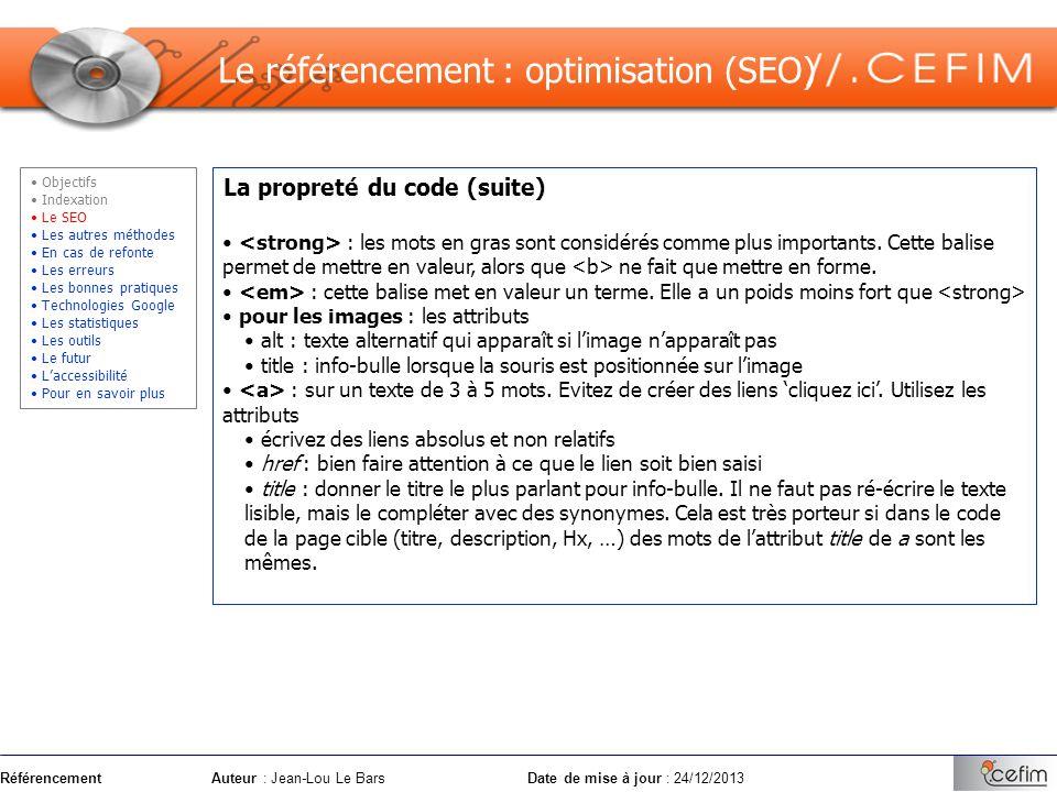 RéférencementAuteur : Jean-Lou Le Bars Date de mise à jour : 24/12/2013 La propreté du code (suite) : les mots en gras sont considérés comme plus impo