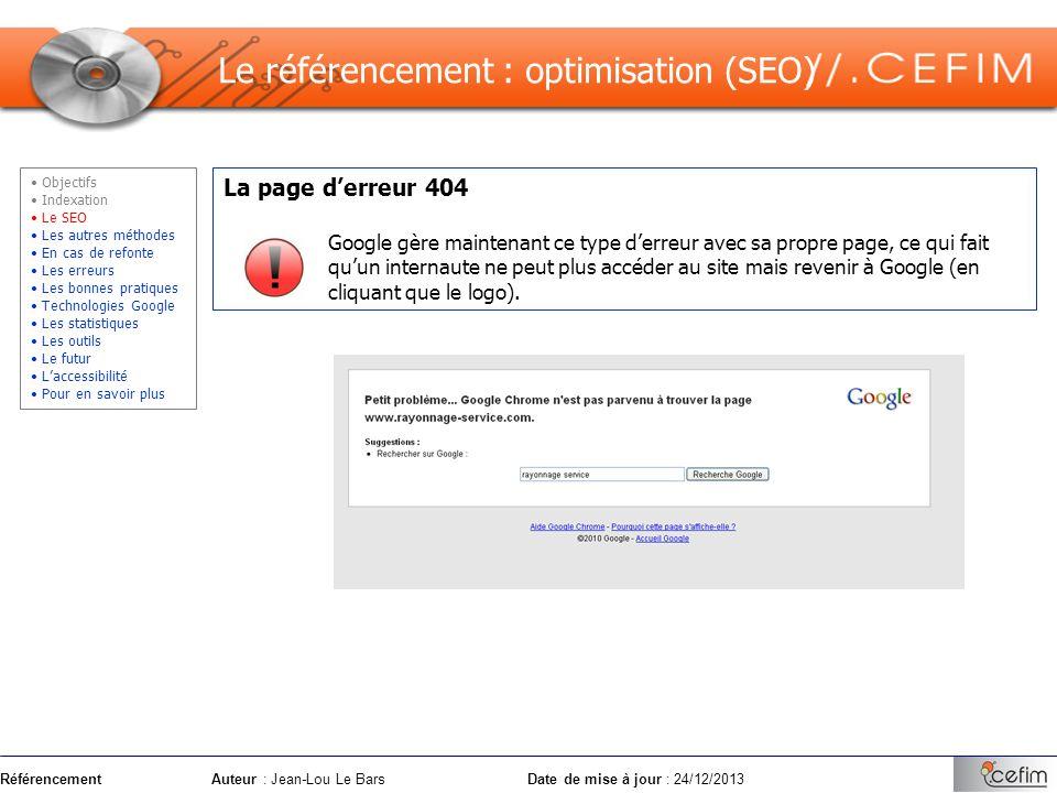 RéférencementAuteur : Jean-Lou Le Bars Date de mise à jour : 24/12/2013 La page derreur 404 Google gère maintenant ce type derreur avec sa propre page
