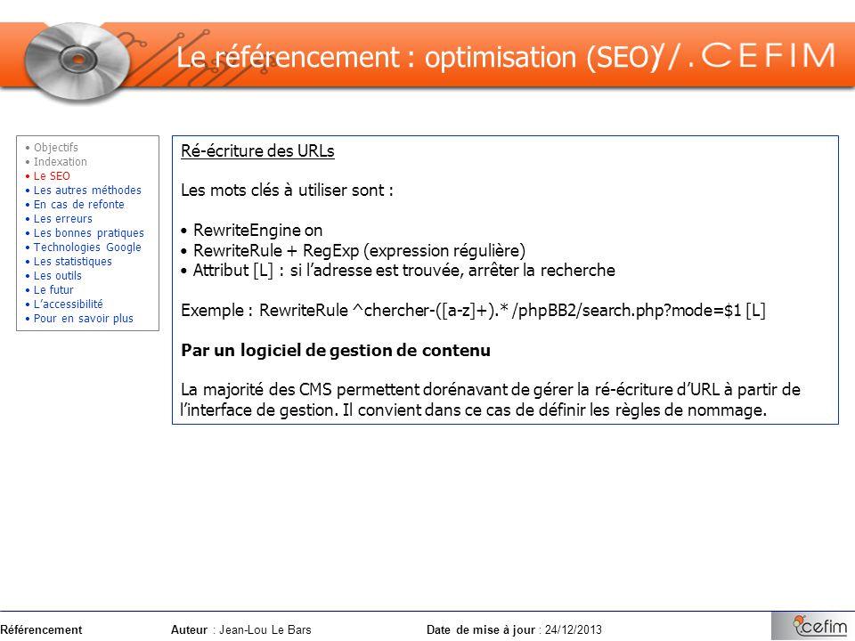 RéférencementAuteur : Jean-Lou Le Bars Date de mise à jour : 24/12/2013 Ré-écriture des URLs Les mots clés à utiliser sont : RewriteEngine on RewriteR
