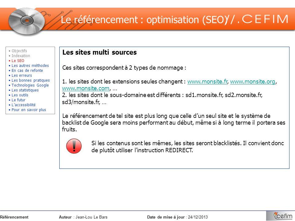 RéférencementAuteur : Jean-Lou Le Bars Date de mise à jour : 24/12/2013 Les sites multi sources Ces sites correspondent à 2 types de nommage : 1. les