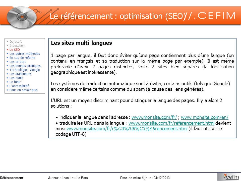 RéférencementAuteur : Jean-Lou Le Bars Date de mise à jour : 24/12/2013 Les sites multi langues 1 page par langue, il faut donc éviter quune page cont