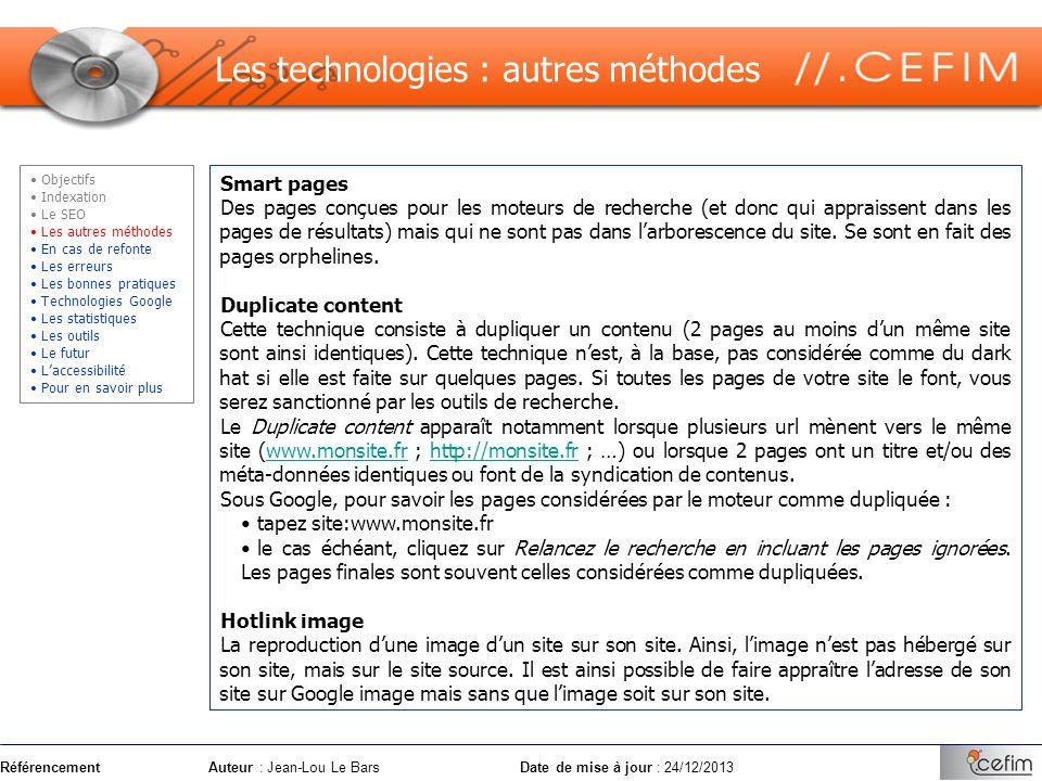 RéférencementAuteur : Jean-Lou Le Bars Date de mise à jour : 24/12/2013 Smart pages Des pages conçues pour les moteurs de recherche (et donc qui appra