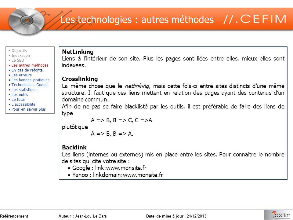 RéférencementAuteur : Jean-Lou Le Bars Date de mise à jour : 24/12/2013 NetLinking Liens à lintérieur de son site. Plus les pages sont liées entre ell
