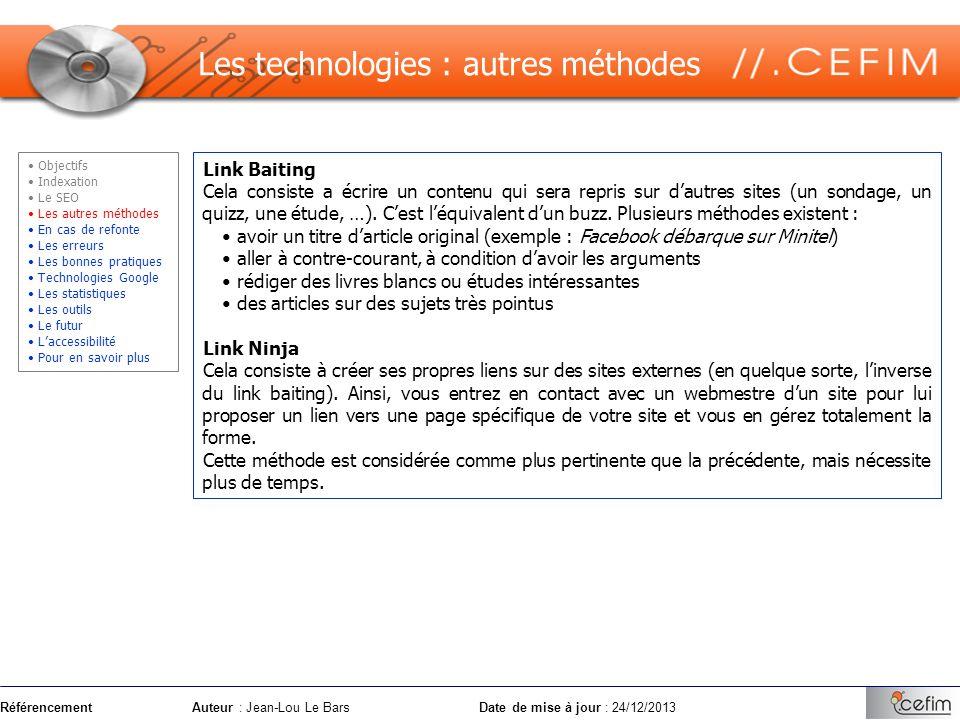 RéférencementAuteur : Jean-Lou Le Bars Date de mise à jour : 24/12/2013 Link Baiting Cela consiste a écrire un contenu qui sera repris sur dautres sit