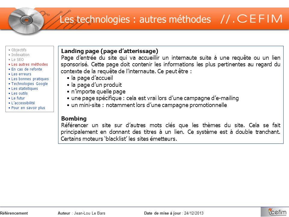 RéférencementAuteur : Jean-Lou Le Bars Date de mise à jour : 24/12/2013 Landing page (page datterissage) Page dentrée du site qui va accueillir un int