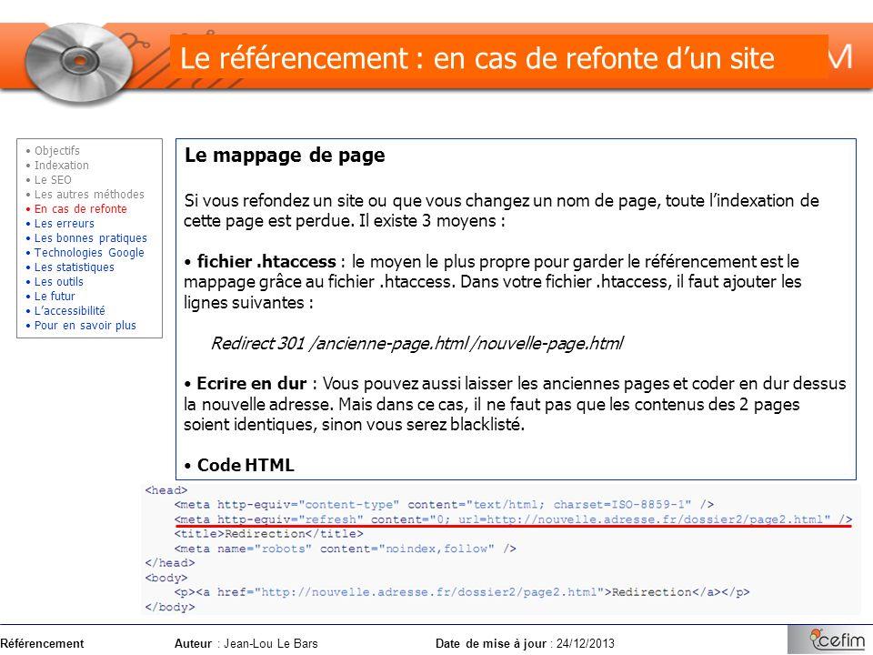 RéférencementAuteur : Jean-Lou Le Bars Date de mise à jour : 24/12/2013 Le mappage de page Si vous refondez un site ou que vous changez un nom de page