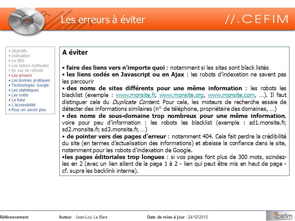 RéférencementAuteur : Jean-Lou Le Bars Date de mise à jour : 24/12/2013 A éviter faire des liens vers nimporte quoi : notamment si les sites sont blac