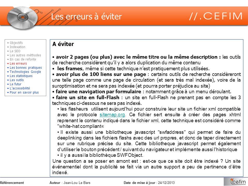 RéférencementAuteur : Jean-Lou Le Bars Date de mise à jour : 24/12/2013 A éviter avoir 2 pages (ou plus) avec le même titre ou la même description : l