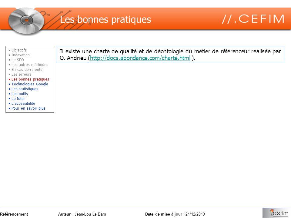 RéférencementAuteur : Jean-Lou Le Bars Date de mise à jour : 24/12/2013 Les bonnes pratiques Il existe une charte de qualité et de déontologie du méti