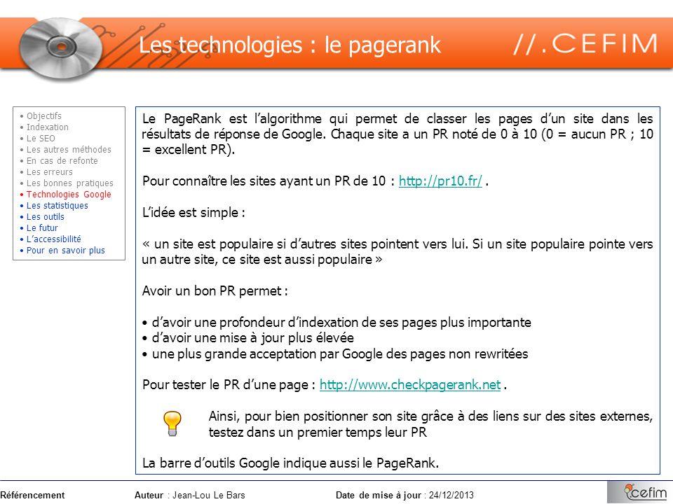 RéférencementAuteur : Jean-Lou Le Bars Date de mise à jour : 24/12/2013 Le PageRank est lalgorithme qui permet de classer les pages dun site dans les