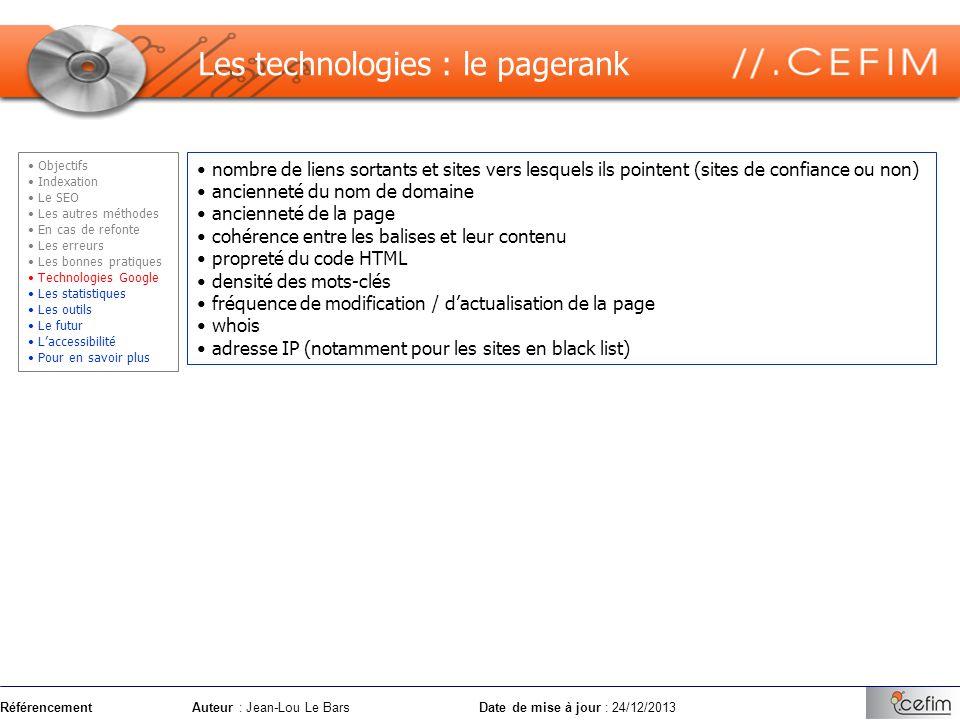 RéférencementAuteur : Jean-Lou Le Bars Date de mise à jour : 24/12/2013 Les technologies : le pagerank nombre de liens sortants et sites vers lesquels