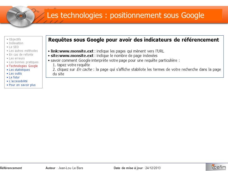 RéférencementAuteur : Jean-Lou Le Bars Date de mise à jour : 24/12/2013 Requêtes sous Google pour avoir des indicateurs de référencement link:www.mons