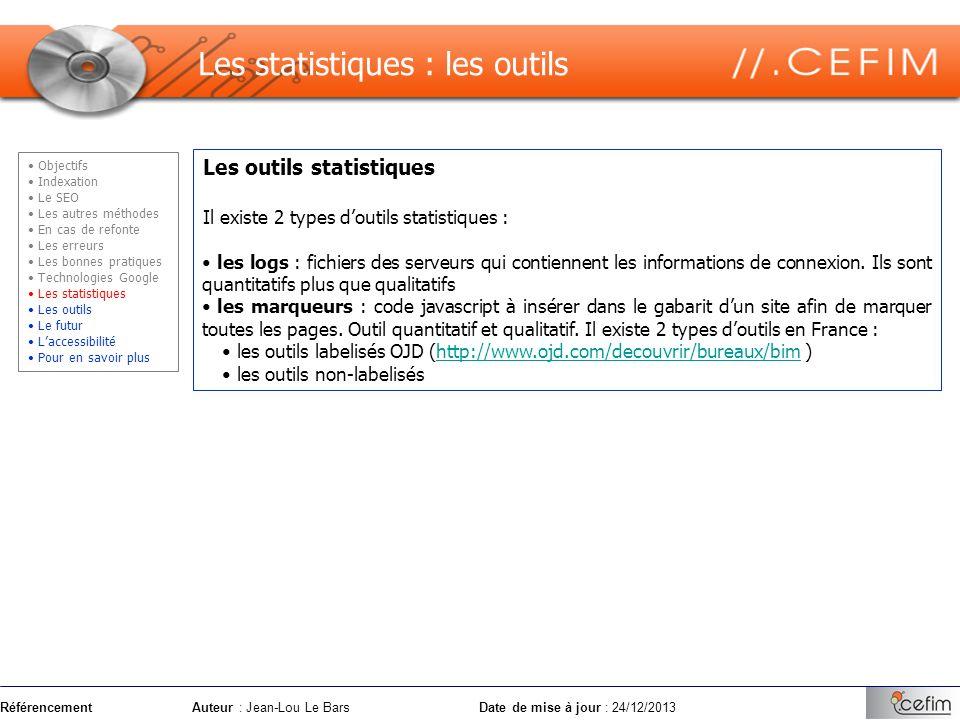 RéférencementAuteur : Jean-Lou Le Bars Date de mise à jour : 24/12/2013 Les outils statistiques Il existe 2 types doutils statistiques : les logs : fi