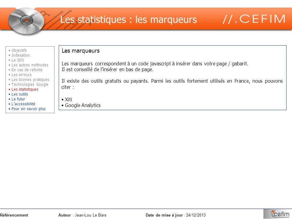 RéférencementAuteur : Jean-Lou Le Bars Date de mise à jour : 24/12/2013 Les marqueurs Les marqueurs correspondent à un code javascript à insérer dans