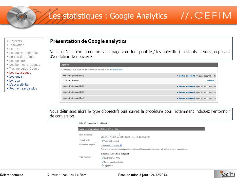 RéférencementAuteur : Jean-Lou Le Bars Date de mise à jour : 24/12/2013 Présentation de Google analytics Vous accèdez alors à une nouvelle page vous i