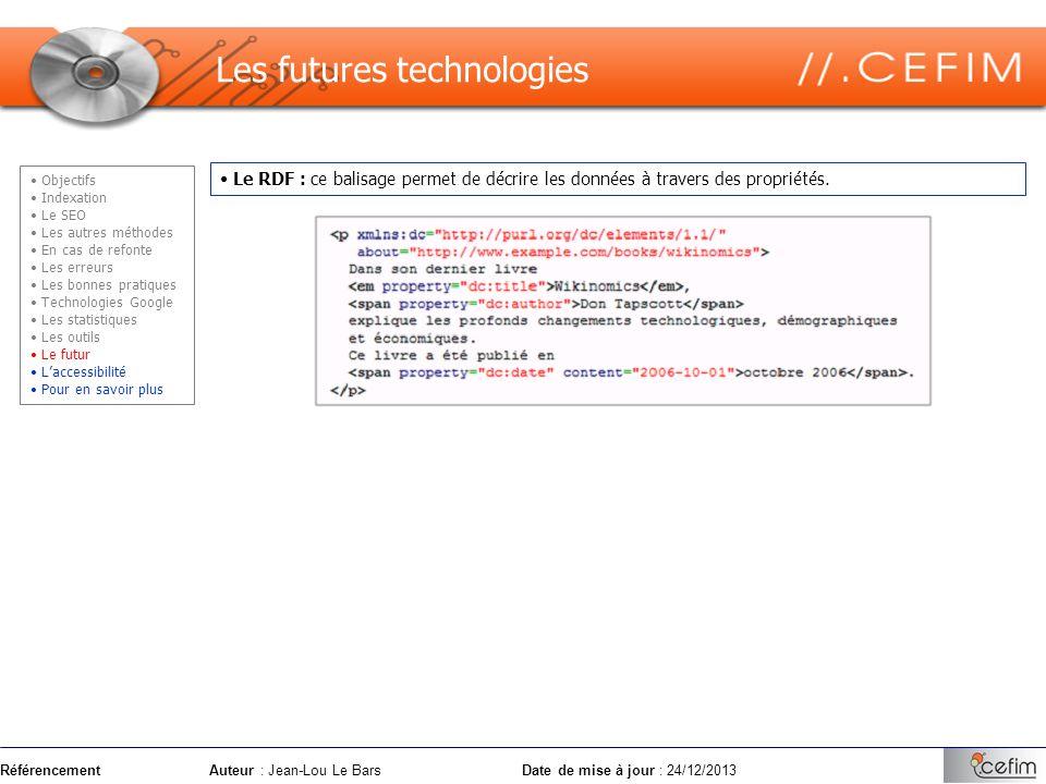 RéférencementAuteur : Jean-Lou Le Bars Date de mise à jour : 24/12/2013 Le RDF : ce balisage permet de décrire les données à travers des propriétés. L
