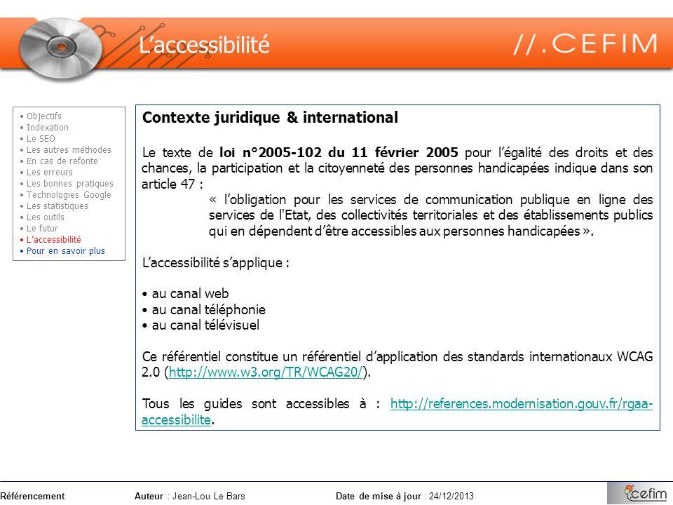 RéférencementAuteur : Jean-Lou Le Bars Date de mise à jour : 24/12/2013 Contexte juridique & international Le texte de loi n°2005-102 du 11 février 20