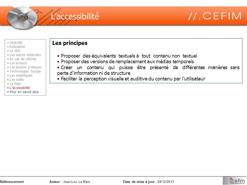 RéférencementAuteur : Jean-Lou Le Bars Date de mise à jour : 24/12/2013 Les principes Proposer des équivalents textuels à tout contenu non textuel Pro