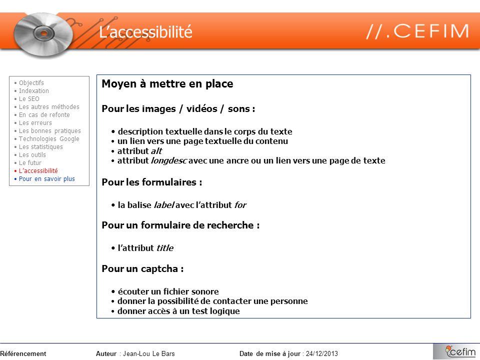 RéférencementAuteur : Jean-Lou Le Bars Date de mise à jour : 24/12/2013 Moyen à mettre en place Pour les images / vidéos / sons : description textuell