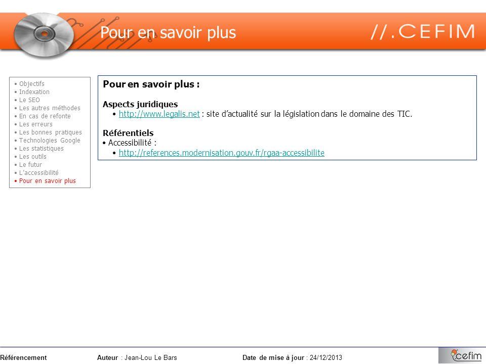 RéférencementAuteur : Jean-Lou Le Bars Date de mise à jour : 24/12/2013 Pour en savoir plus : Aspects juridiques http://www.legalis.net : site dactual