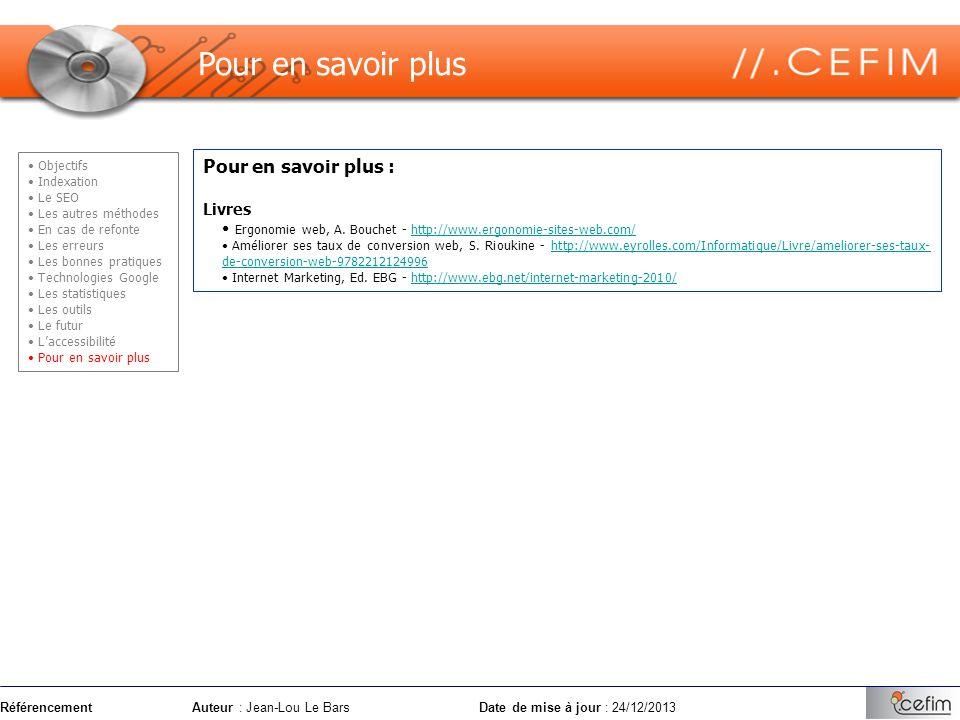 RéférencementAuteur : Jean-Lou Le Bars Date de mise à jour : 24/12/2013 Pour en savoir plus : Livres Ergonomie web, A. Bouchet - http://www.ergonomie-