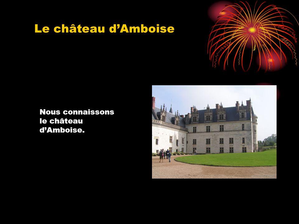 origines Le château d Amboise surplombe la Loire à Amboise dans le département d Indre-et- Loire.