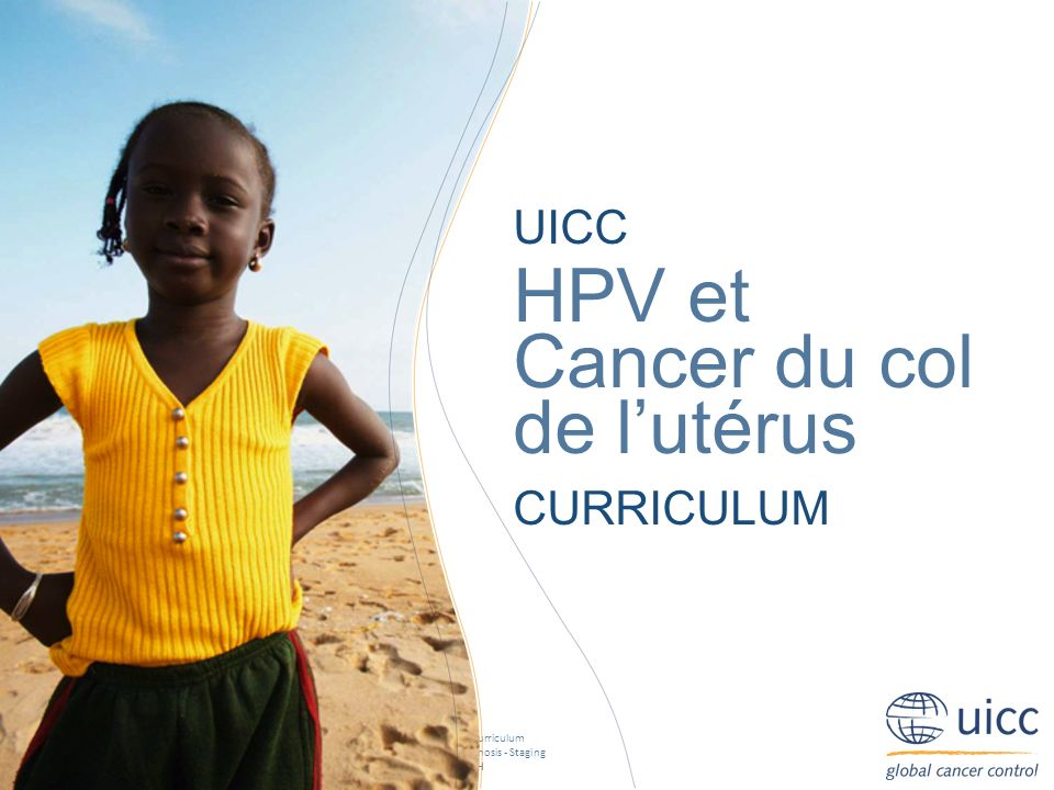 UICC HPV and Cervical Cancer Curriculum Chapter 2.e.