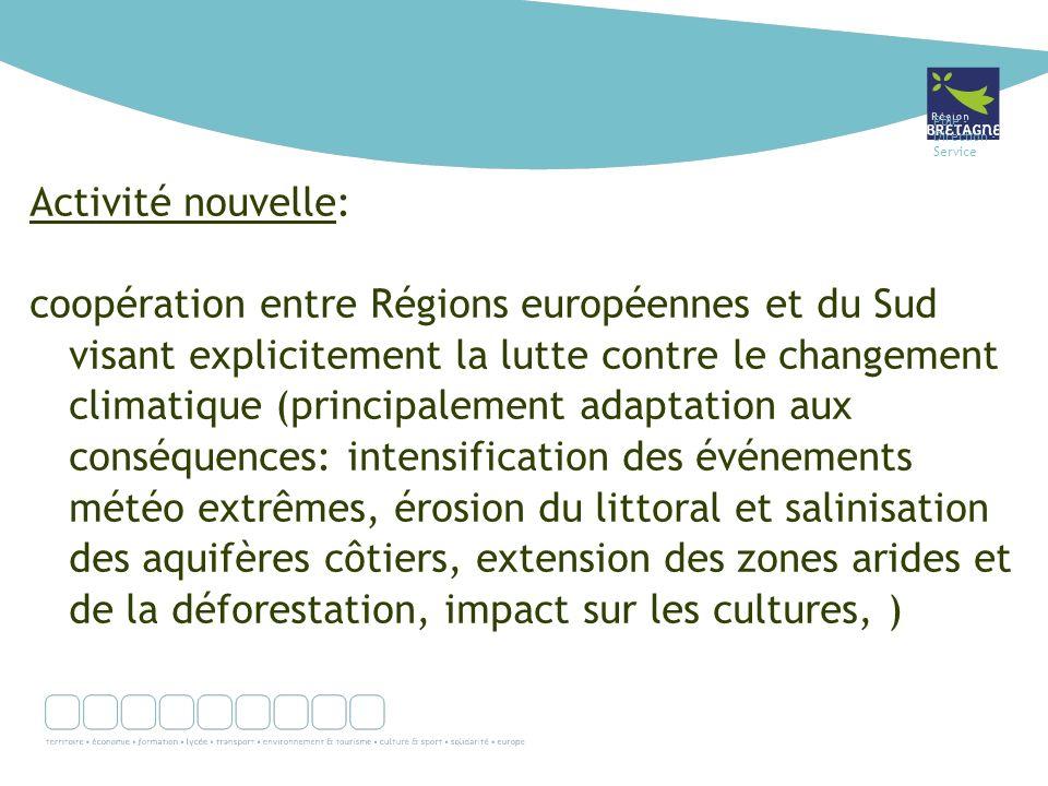 Pôle - Direction - Service Activité nouvelle: coopération entre Régions européennes et du Sud visant explicitement la lutte contre le changement clima