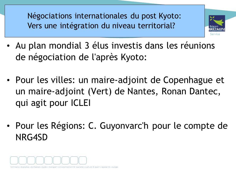 Pôle - Direction - Service Au plan mondial 3 élus investis dans les réunions de négociation de l'après Kyoto: Pour les villes: un maire-adjoint de Cop