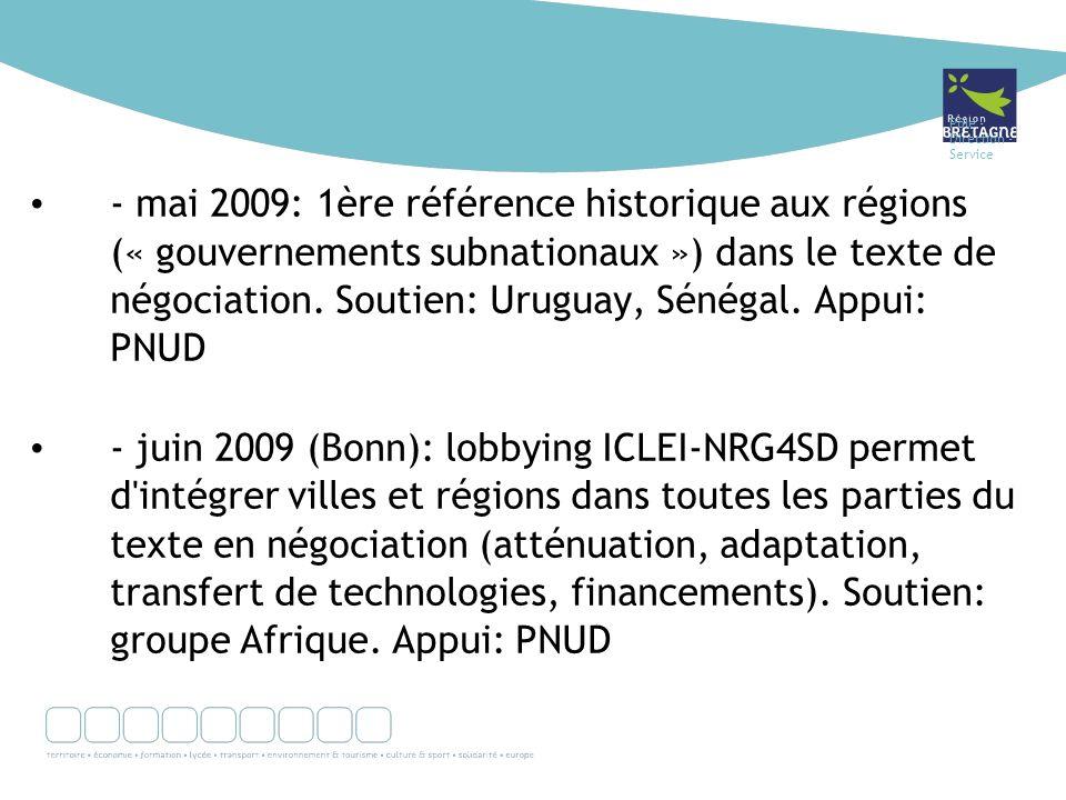 Pôle - Direction - Service - mai 2009: 1ère référence historique aux régions (« gouvernements subnationaux ») dans le texte de négociation. Soutien: U