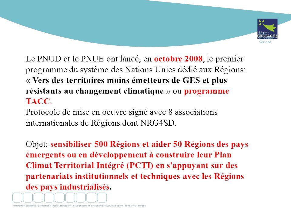 Pôle - Direction - Service Le PNUD et le PNUE ont lancé, en octobre 2008, le premier programme du système des Nations Unies dédié aux Régions: « Vers des territoires moins émetteurs de GES et plus résistants au changement climatique » ou programme TACC.