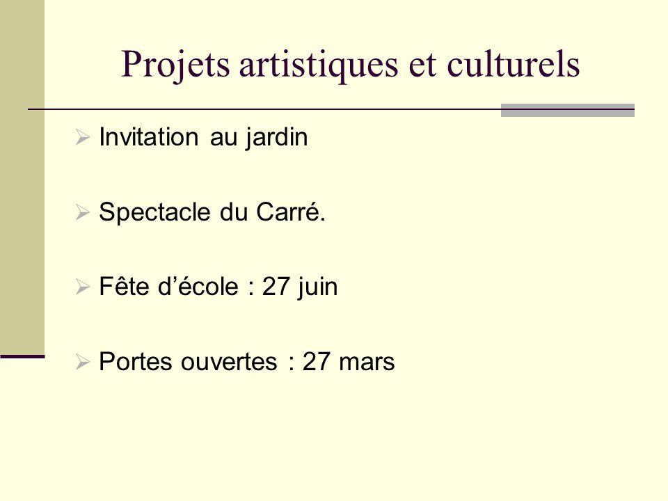 Projets artistiques et culturels Invitation au jardin Spectacle du Carré. Fête décole : 27 juin Portes ouvertes : 27 mars