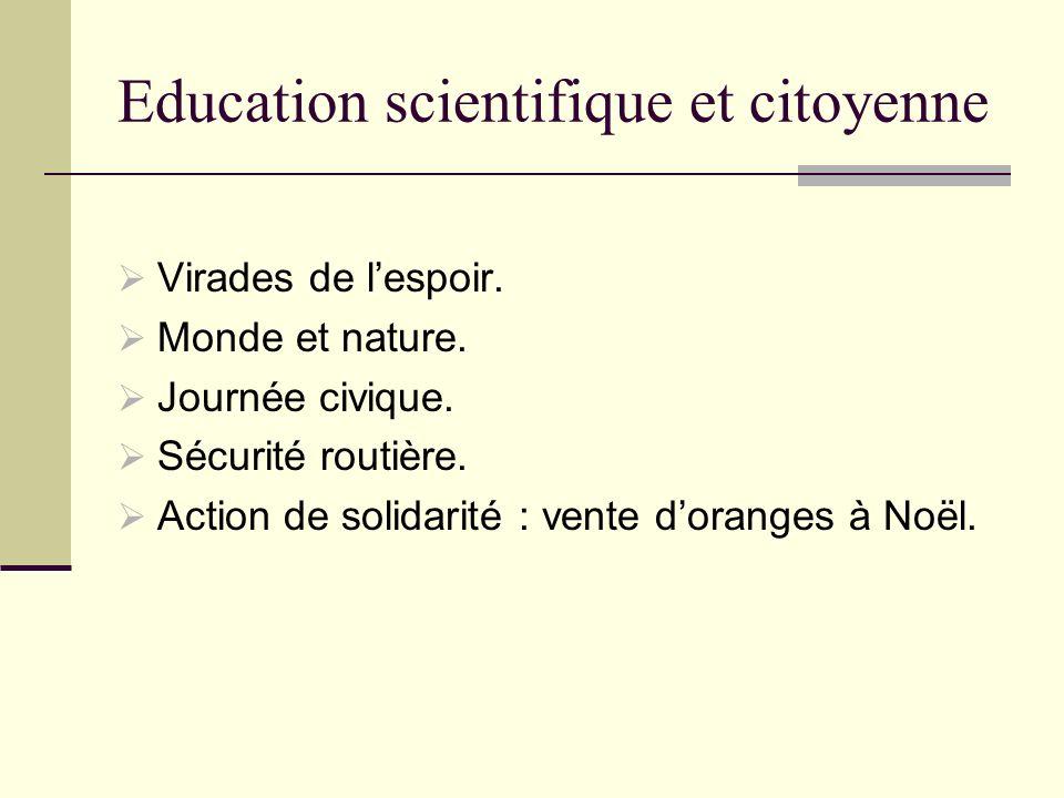 Education scientifique et citoyenne Virades de lespoir. Monde et nature. Journée civique. Sécurité routière. Action de solidarité : vente doranges à N